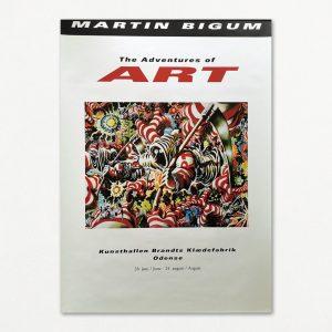 """Original plakat fra udstillingen """"Martin Bigum - The Adventures of ART"""" på Kunsthallen Brandts Klædefabrik 1997-98."""